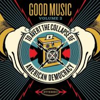 Various Artists – Good Music to Avert the Collapse of American Democracy, Volume 2