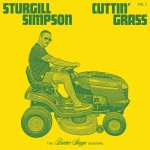 Sturgill Simpson - Cuttin' Grass Vol. 1 The Butcher Shoppe Sessions