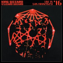 King Gizzard & The Lizard Wizard – Live In San Francisco '16