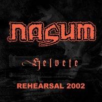 Nasum – Helvete Rehearsal 2002