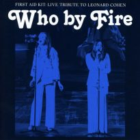 First Aid Kit – Who by Fire