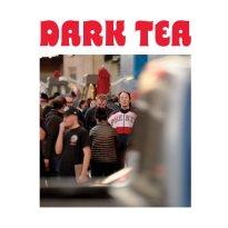 Dark Tea – Dark Tea