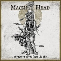 Machine Head – Arrows in Words from the Sky