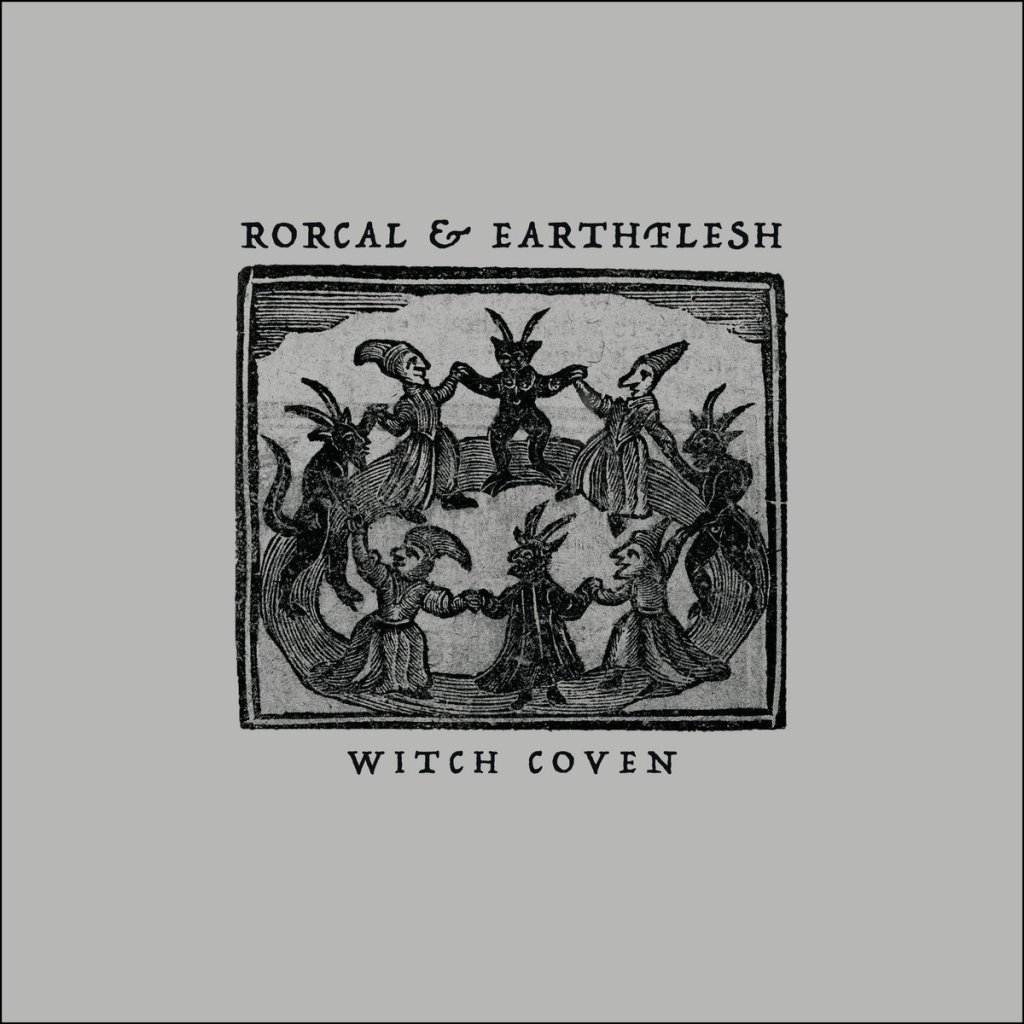 Rorcal & Earthflesh - Witch Coven