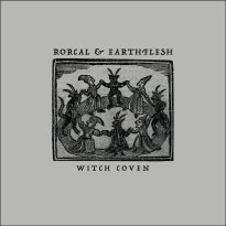Rorcal & Earthflesh – Witch Coven