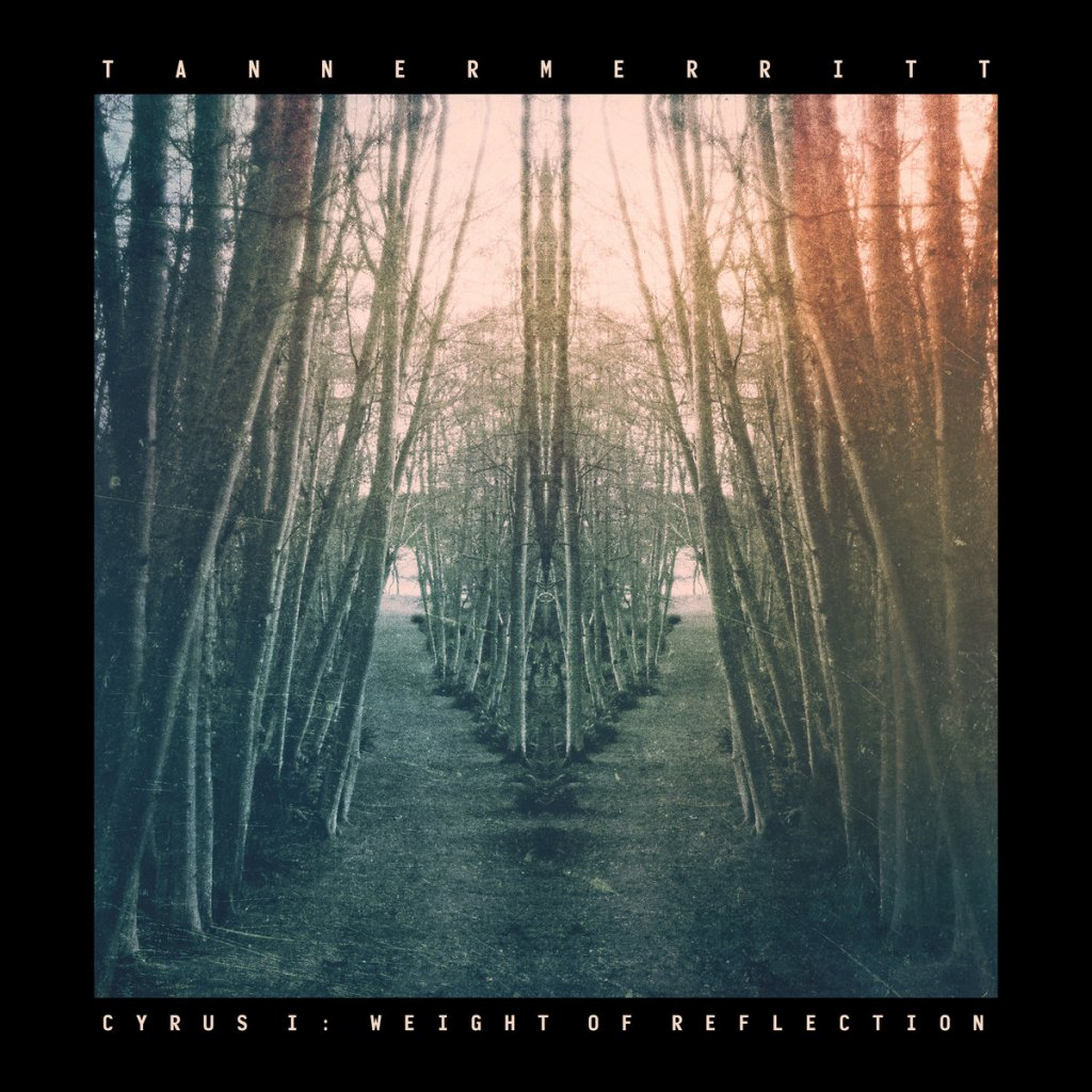 Tanner Merrit - Cyrus I: Weight of Reflection