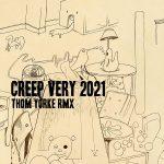 Thom Yorke - Creep (Very 2021 Rmx)