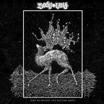 Body Void – Bury Me Beneath This Rotting Earth