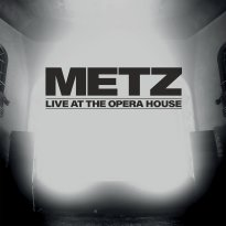 Metz – Live at the Opera House