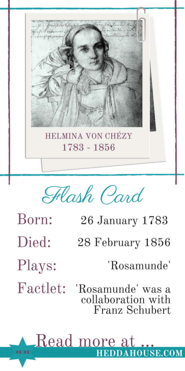 Biography of German female playwright Helmina Von Chézy by Hedda House.