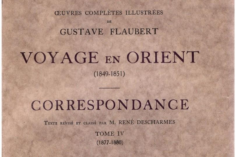 Voyage & Correspondance - Flaubert