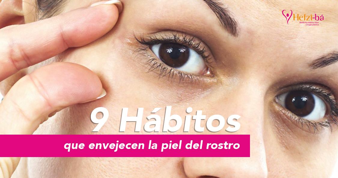 9 Hábitos que envejecen la piel del rostro