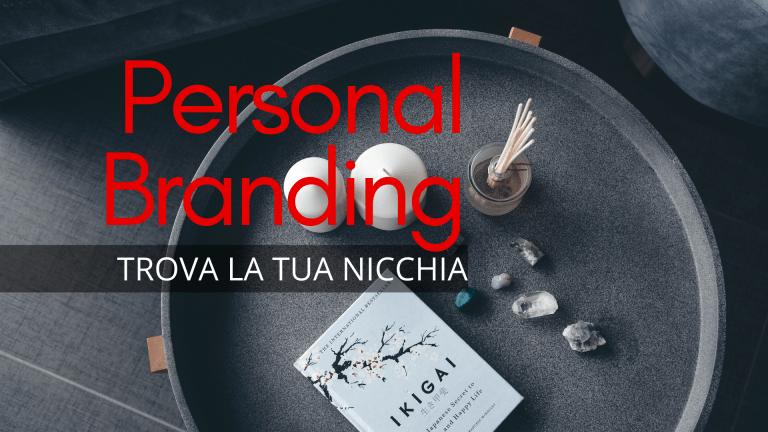 Trova la tua nicchia e rafforza il tuo personal branding