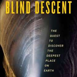"""""""Blind Descent"""" exploring the deepest caves on earth"""