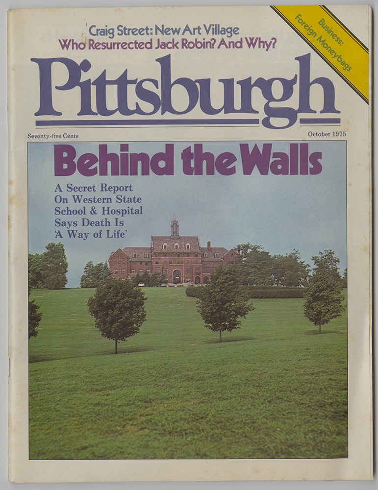3_MSS_1002_B03_I03: October 1975 edition of the Pittsburgh Magazine featuring an article on the deplorable living conditions at WSSH and human rights violations endured by people with disabilities residing there. | Heinz History Center