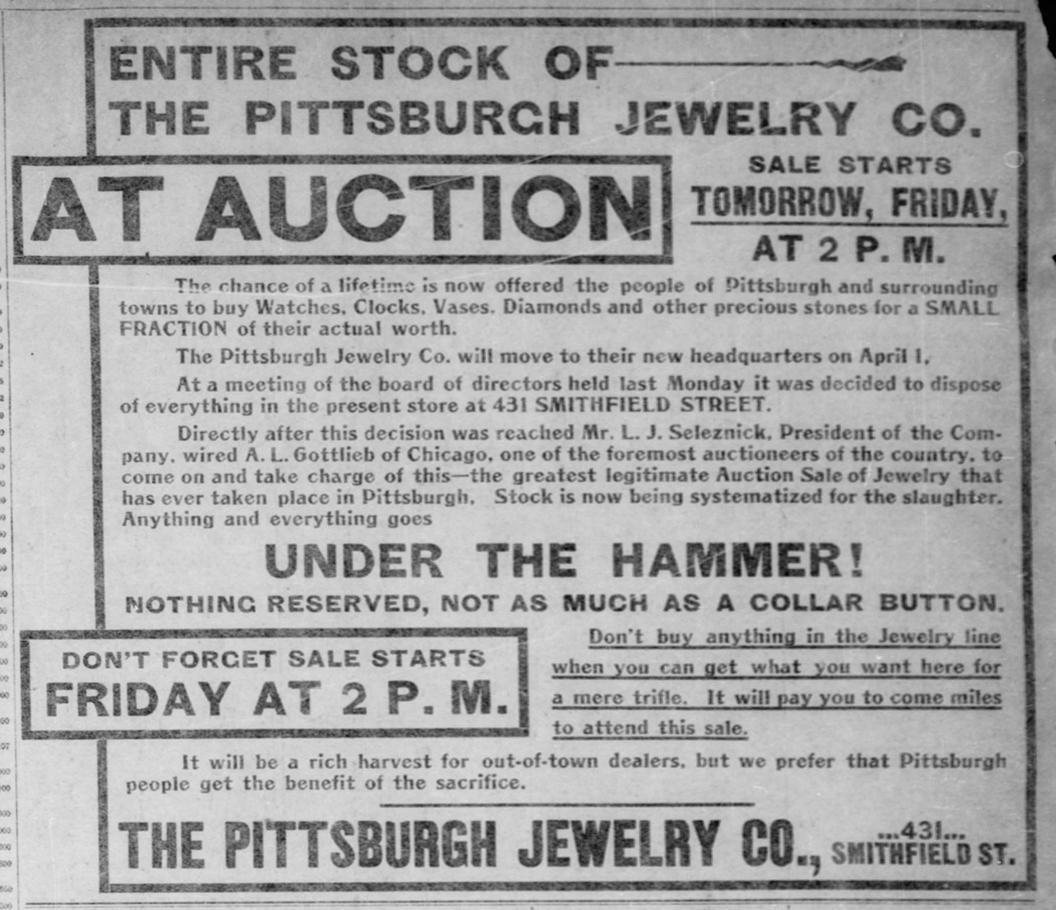 Auction advertisement for Lewis Seleznick's Pittsburgh Jewelry Company, 1901. The auction was probably related to the store's relocation from 431 Smithfield Street to larger accommodations at 443 Smithfield Street later that year. Pittsburgh Post-Gazette, February 28, 1901.