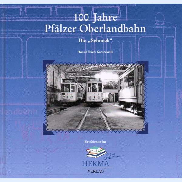 100 Jahre Pfälzer Oberlandbahn