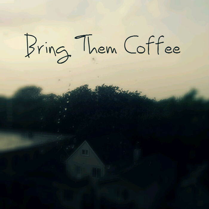 bring them coffee