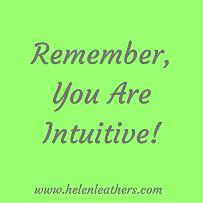 Remember, You Are Intuitive!