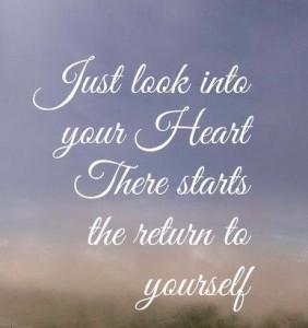 Bare søk inn i ditt hjerte, der starter returen til deg selv.