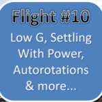 Helicopter Training Flight # 10 - Low G, SWP, Autorotations, Hover Autos, Air Taxi & Quick Stops...