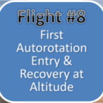 Helicopter Training Flight #8 - First Autorotation Entry & Recovery at Altitude