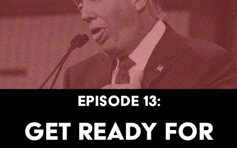 Episode 13: Get Ready for Impeachment