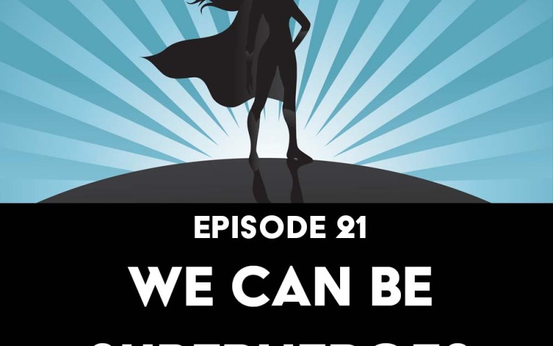 Episode 21: We Can Be Superheroes feat. Sarah Kuhn