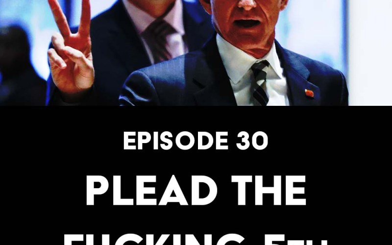 Episode 30: Plead the Fucking 5th