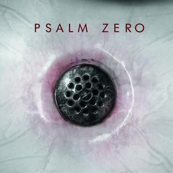 Psalm Zero The Drain