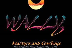 Wally – Martyrs and Cowboys