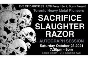 RAZOR, SACRIFICE and SLAUGHTER autograph signing this Saturday in Toronto