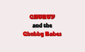 Churvy and the Chubby Babes (Τσάρβυ) Πιλοτικό επεισόδιο