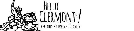 Hello Clermont! Site de vente d'affiches, livres et goodies clermontois (et Montferrand aussi...)