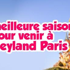 meilleure saison pour aller à Disneyland Paris