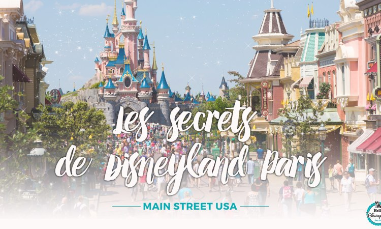 secrets Disneyland Paris Main street USA
