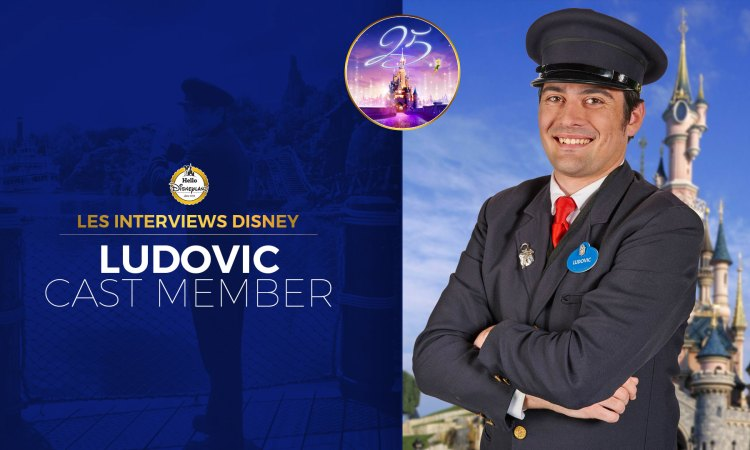 Les interviews Disney : Ludovic Cast Member