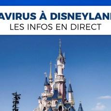 coronavirus Disneyland Paris informations en direct