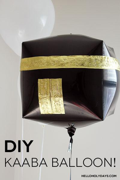 DIY Kaaba Balloon by Hello Holy Days!