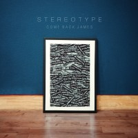 Stereotype - Come Back James