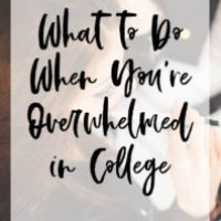 What to Do When College is too Overwhelming
