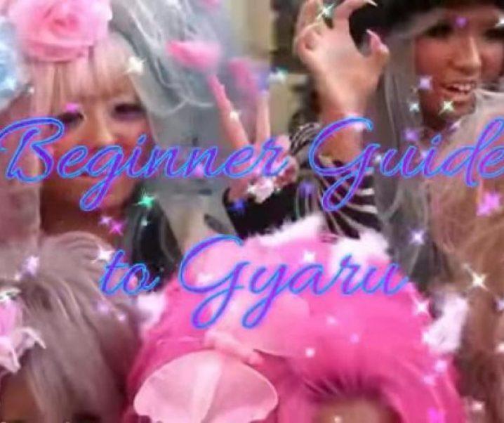Beginner's Guide to Gyaru!
