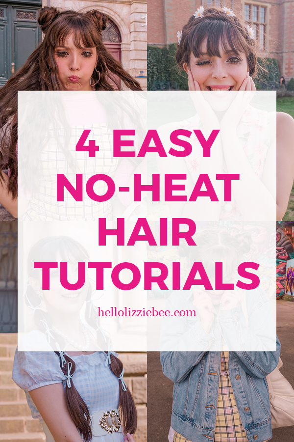 4 easy no heat hair tutorials (that anyone can do) by hellolizziebee