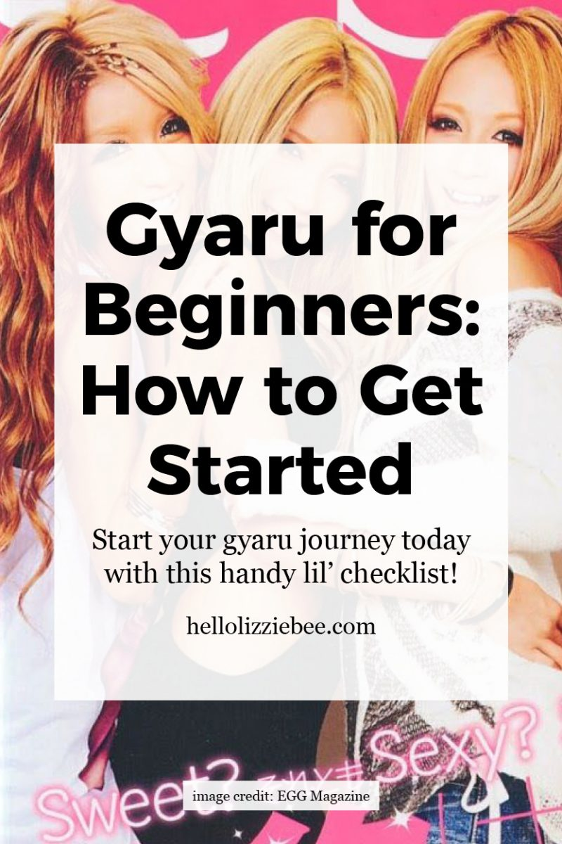 Gyaru for beginners: How to get started by hellolizziebee