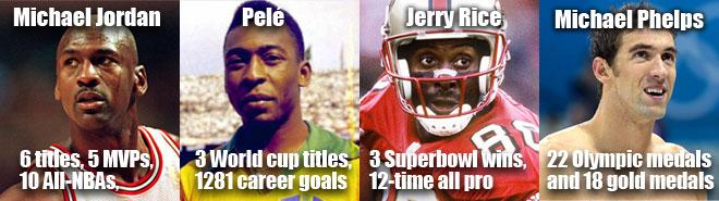 Sports icons Jerry Rice, Michael Jordan, Michael Phelps and Pelé.