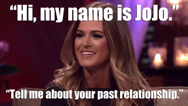 JoJo likes to ask the guys about their past relationships on the Bachelorette.
