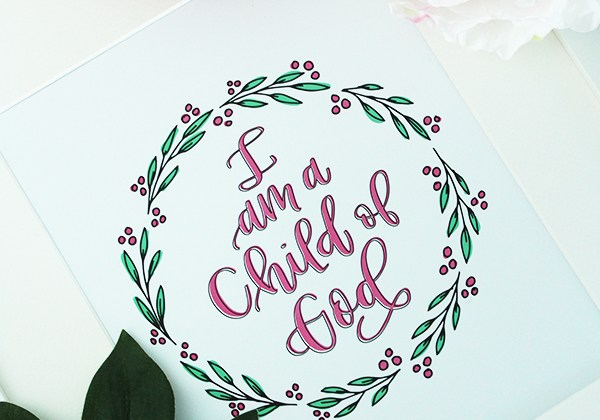 I Am a Child of God: Free Printable