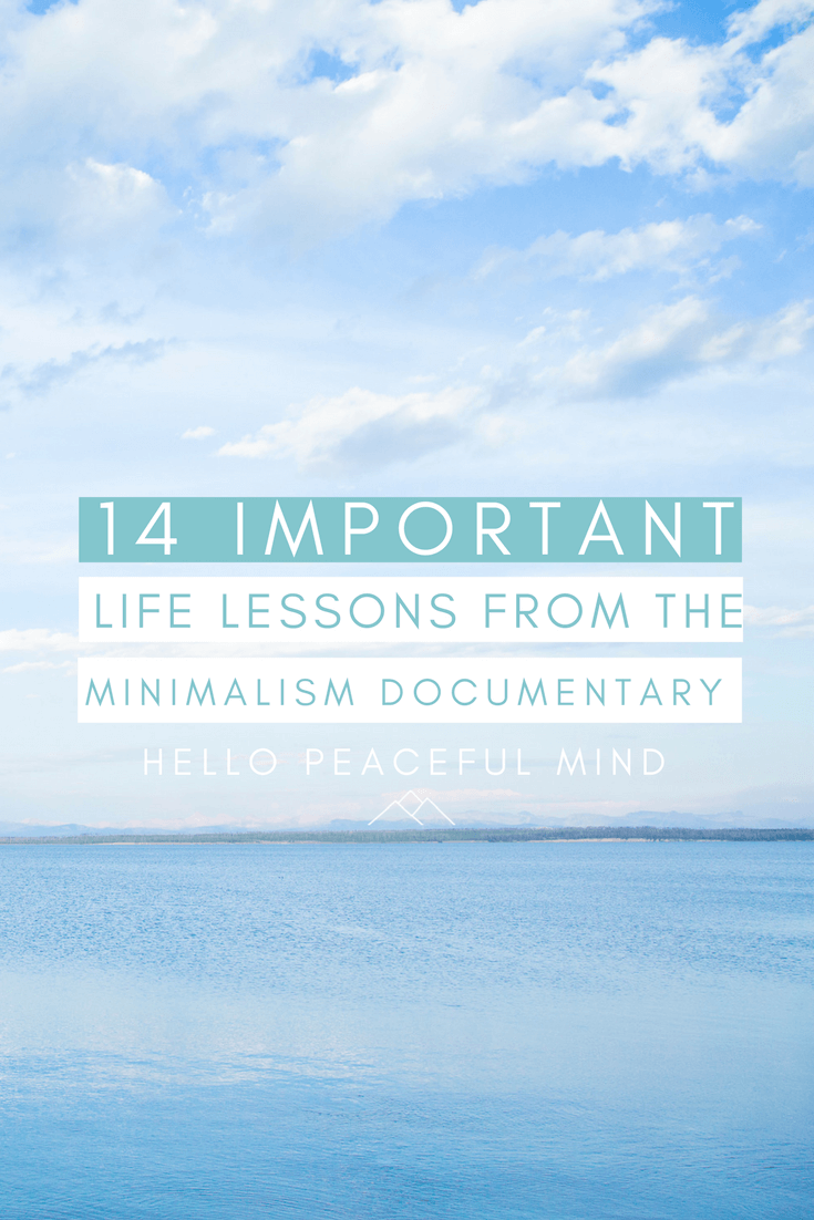Did you check out the Minimalism Documentary? Find out the most important takeaways to live a more meaningful life!