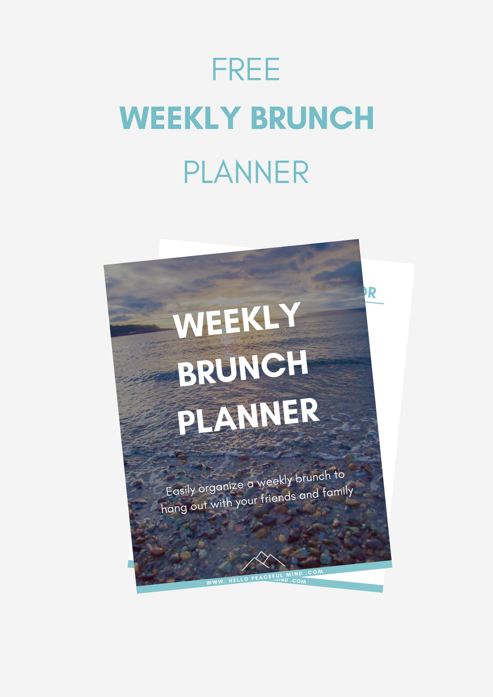 Download your FREE weekly brunch planner to help you hang out with your friends and family more often! Go to www.HelloPeacefulMind.com