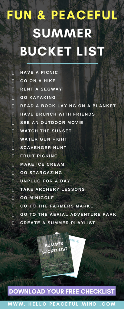 Download your free summer bucket list on www.HelloPeacefulMind.com and find out how you can plan all of these activities!